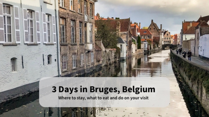 Travel Guide: Bruges, Belgium: Where to stay, what to eat and do on your visit